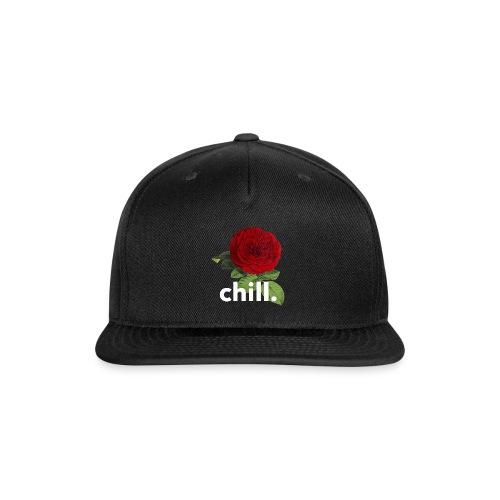 chill rose. - Snapback Baseball Cap