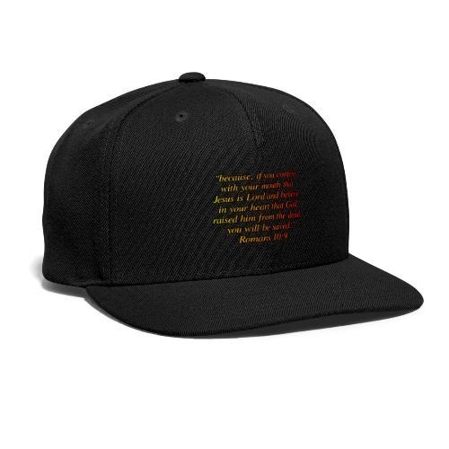 Romans 10 9 - Snapback Baseball Cap