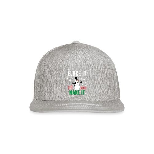 Flake It Till You Make Funny Snowman & Snowflakes - Snap-back Baseball Cap