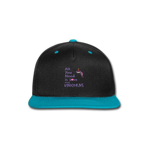 All You Need is LOVE and UNICORNS - Snap-back Baseball Cap