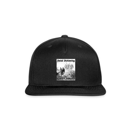Social Distancing World Champion - Snap-back Baseball Cap