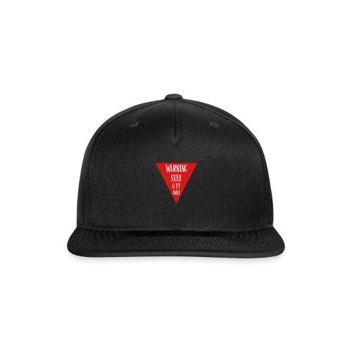 Warning stay 6ft away - Snapback Baseball Cap