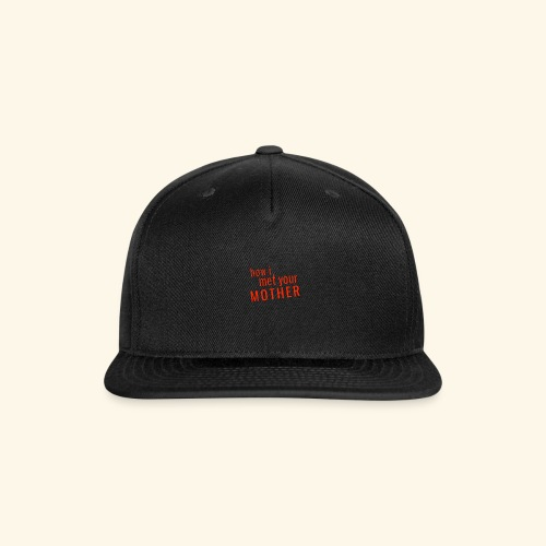 How i met your mother TV show - Snap-back Baseball Cap
