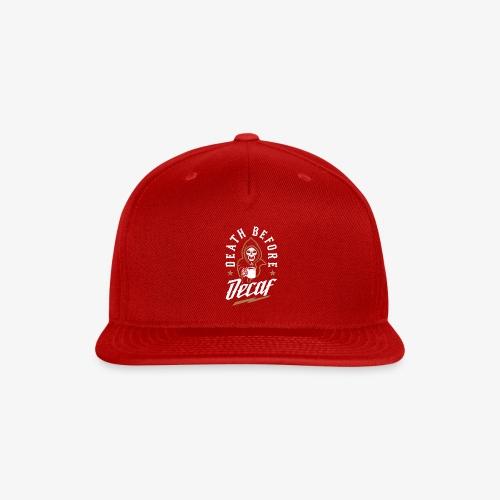 Death Before Decaf - Snap-back Baseball Cap