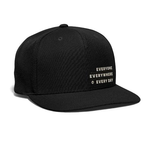 Everyone, Everywhere, Every Day - Snapback Baseball Cap