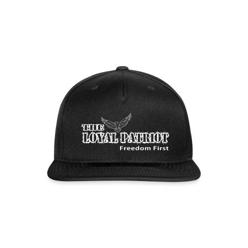 The Loyal Patriot Freedom Hat - Snap-back Baseball Cap