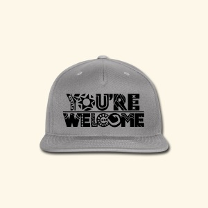 You're Welcome - Snap-back Baseball Cap