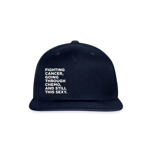 Cancer Fighter Quote - Snapback Baseball Cap