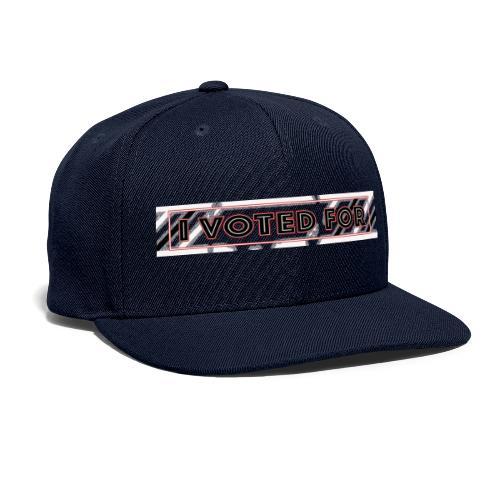 I Voted For T-Shirts - Snapback Baseball Cap