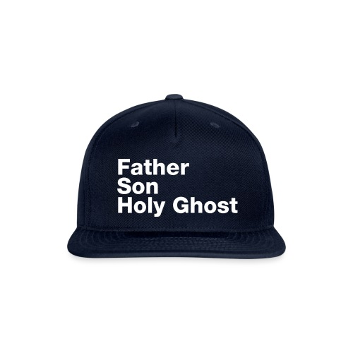 Father Son Holy Ghost - Snap-back Baseball Cap