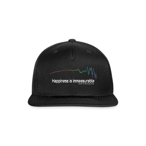 Happiness is Immeasurable - Snapback Baseball Cap