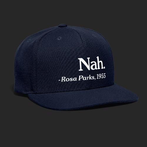 Nah. - Snapback Baseball Cap