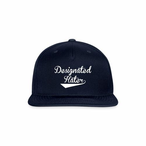 Designated Hater Hat - Snapback Baseball Cap