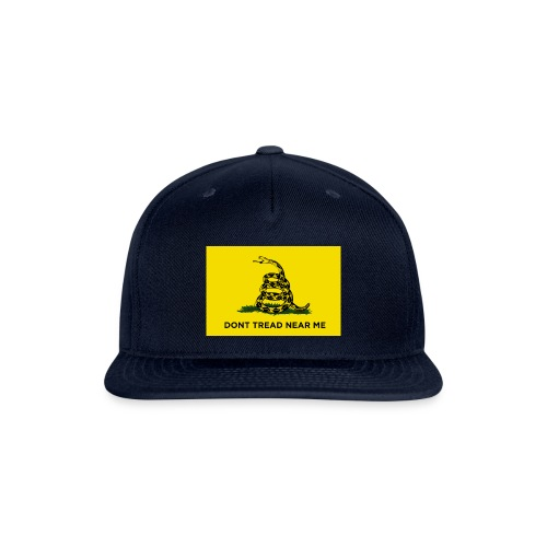 DONT TREAD NEAR ME Gasden Flag - Snap-back Baseball Cap