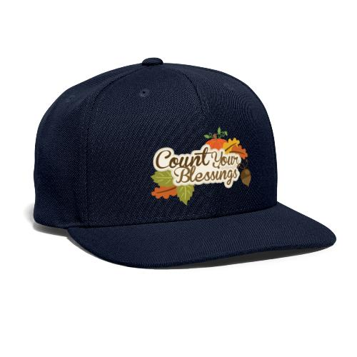 Count your blessings - Snapback Baseball Cap