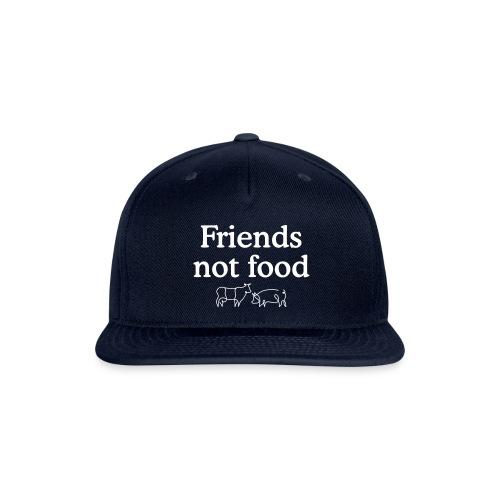 Friends Not Food - Snapback Baseball Cap