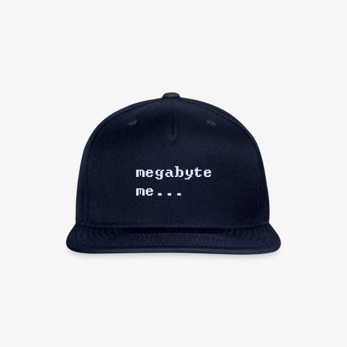 Megabyte Me - Snapback Baseball Cap