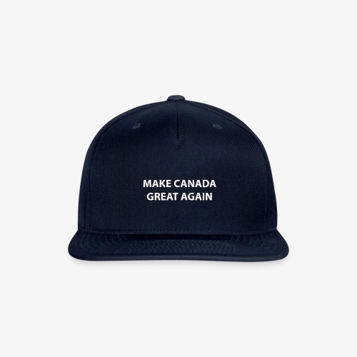 Make Canada Great Again - Snap-back Baseball Cap