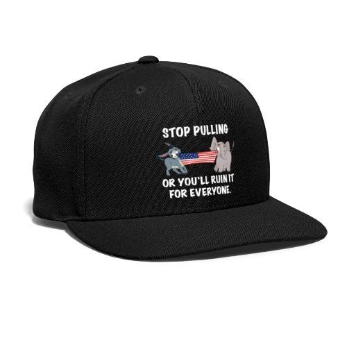 Stop Pulling - White Text - Snapback Baseball Cap