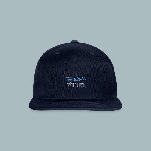 Stronger Healthier Wiser - Snapback Baseball Cap