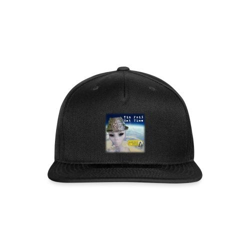 Tin Foil Hat Time (Earth) - Snapback Baseball Cap