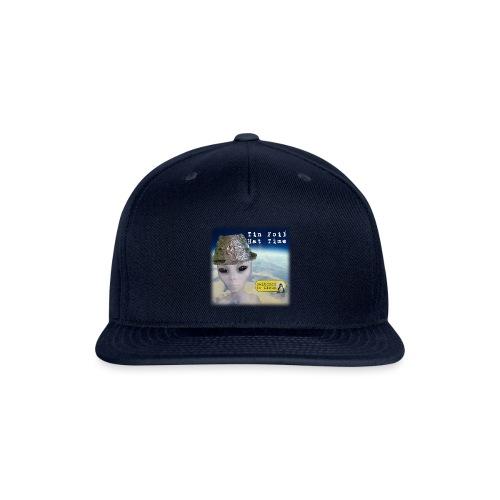 Tin Foil Hat Time (Earth) - Snap-back Baseball Cap
