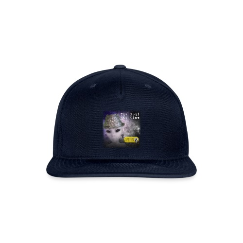 Tin Foil Hat Time (Space) - Snapback Baseball Cap