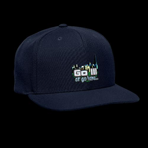 Go Ill or Go Home - Snapback Baseball Cap