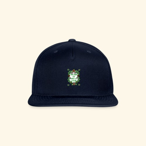 Have Faith and Believe in Youeself - Snapback Baseball Cap