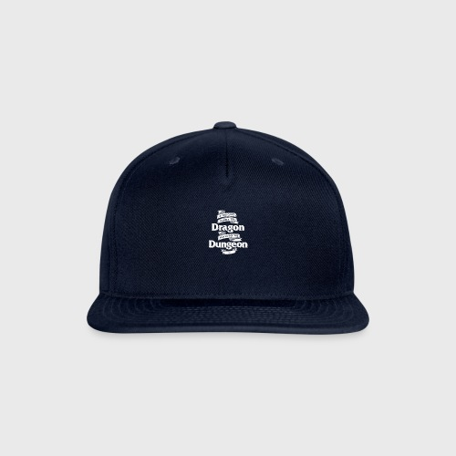 if you cant handle the dragon stay out the dungeon - Snapback Baseball Cap