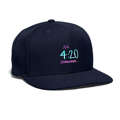 It's 4:20 somewhere... This is NOT about weed. - Snapback Baseball Cap