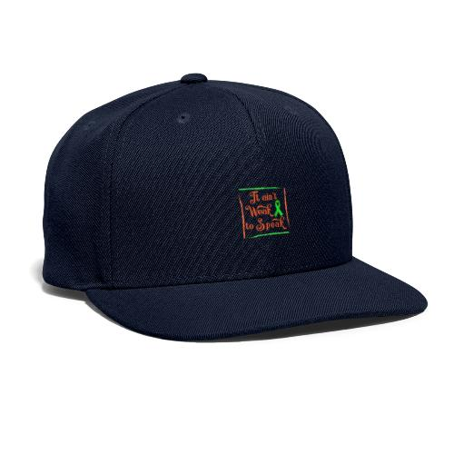 It aint weak to speak - Snapback Baseball Cap