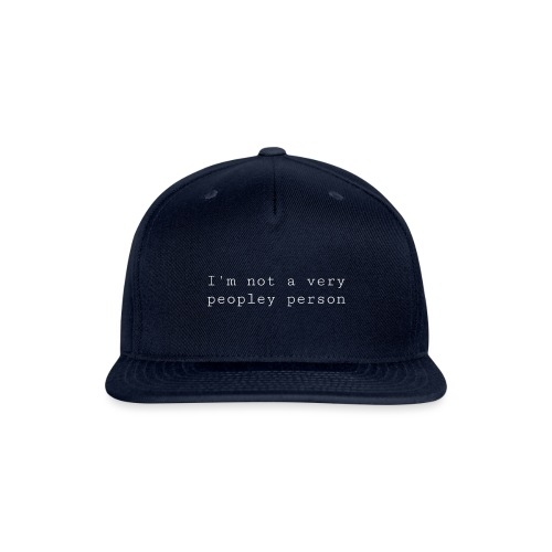 I'm not a very peopley person. - white - Snapback Baseball Cap