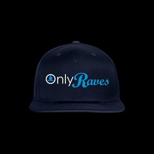 Only Raves - Snapback Baseball Cap