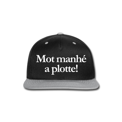 Word manhe a plotte - Snap-back Baseball Cap