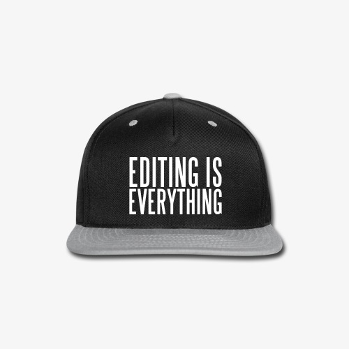 Editing Is Everything Hat - Snap-back Baseball Cap