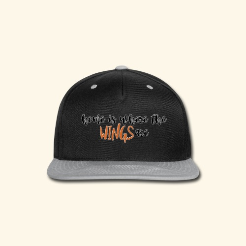 Home is where the wings are - Snap-back Baseball Cap