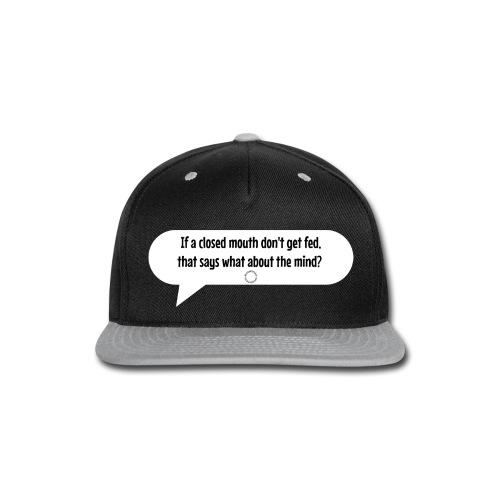 Closed Mouth - Snap-back Baseball Cap