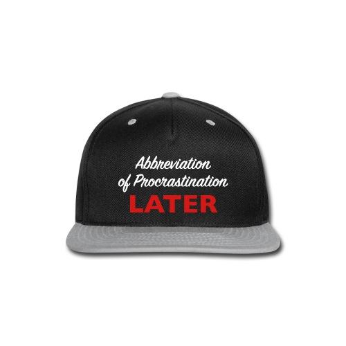 Procrastination - Snap-back Baseball Cap