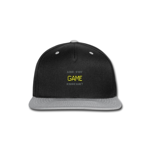Are_you_game_enough - Snap-back Baseball Cap