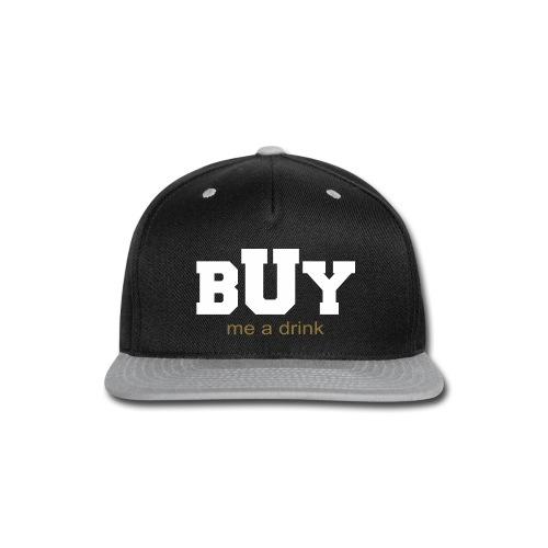 BUY me a drink white logo - Snap-back Baseball Cap