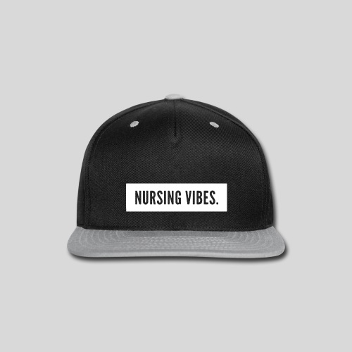 Nursing Vibes. - Snap-back Baseball Cap