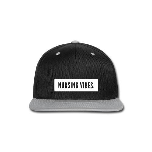 Nursing Vibes. - Snap-back Baseball Cap