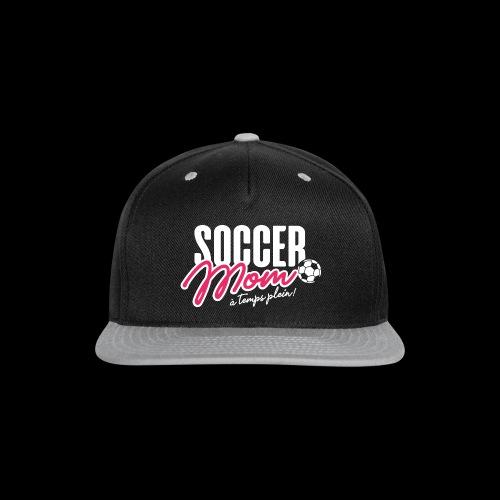 Soccer Mom - Snap-back Baseball Cap
