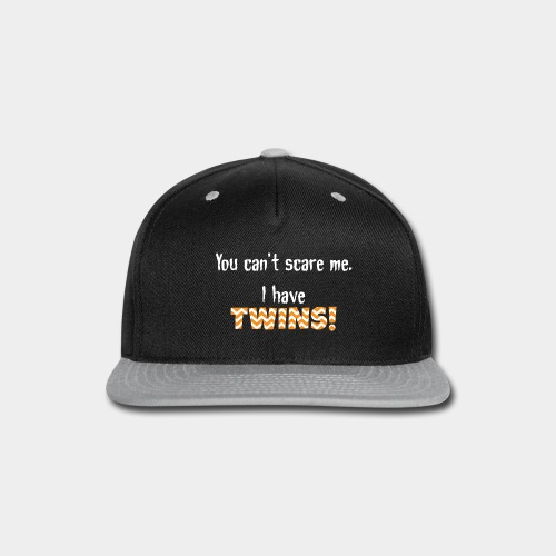 Cant Scare Me Twins - Snap-back Baseball Cap