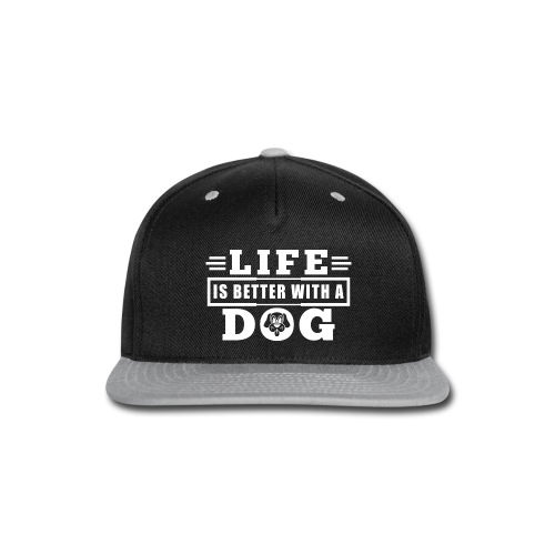 Life is better with a dog - Snap-back Baseball Cap
