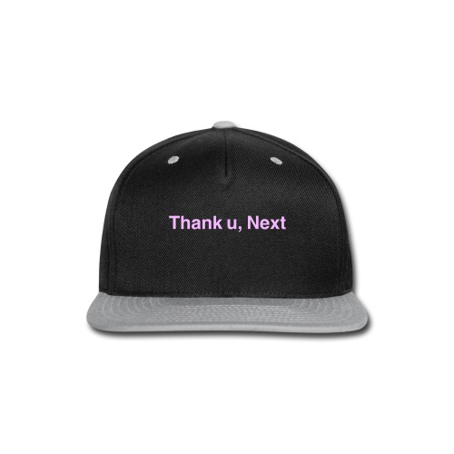 'Thank u, next' Origional Edition - Snap-back Baseball Cap