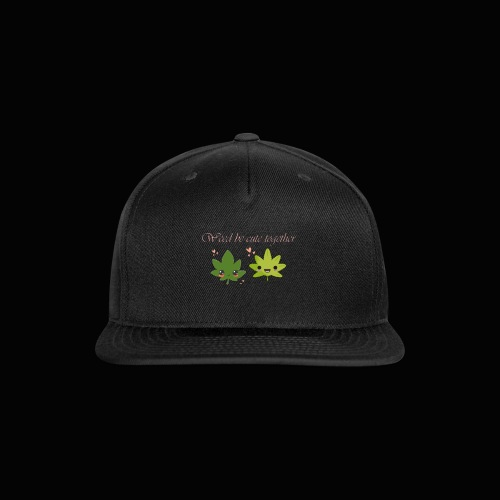 Weed Be Cute Together - Snap-back Baseball Cap
