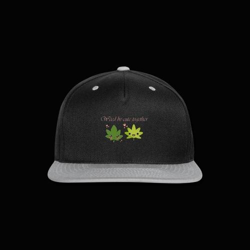 Weed Be Cute Together - Snap-back Baseball Cap