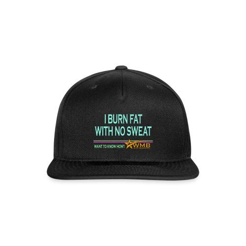 Burn Fat - No Sweat - Snap-back Baseball Cap